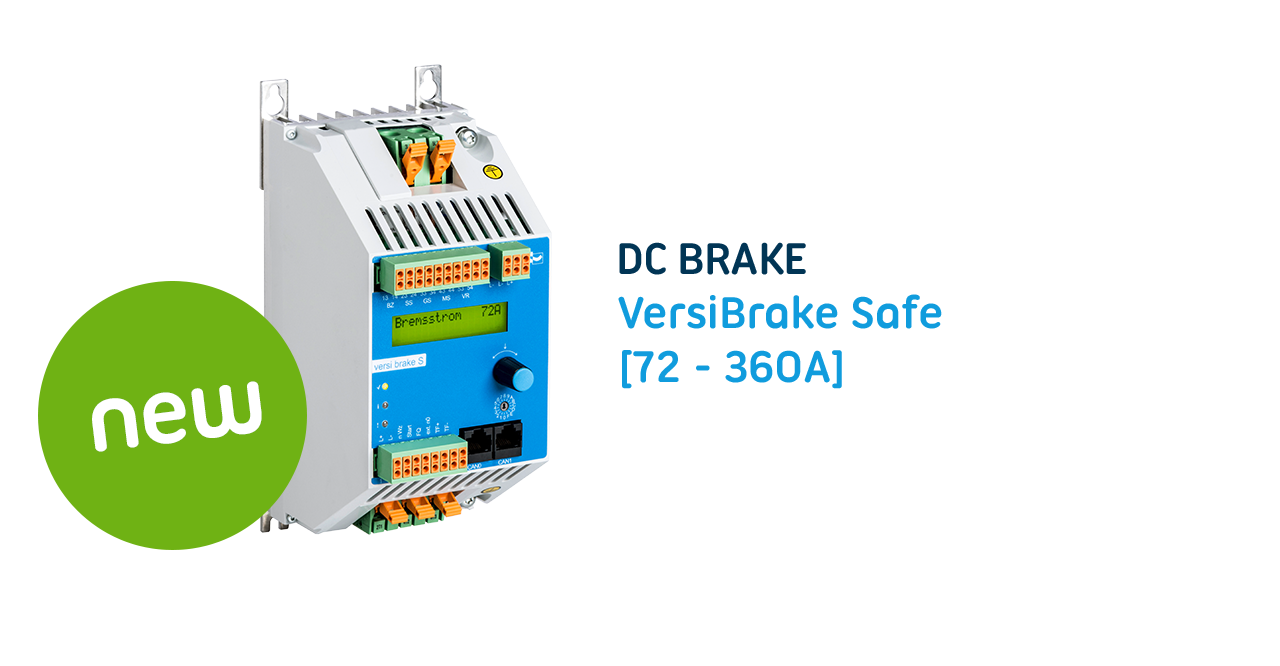 New dc brake equipment protection by PETER electronic:  The VersiBrake Safe offers maximum control and safety for gentle standstill